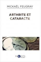 Mickael Feugray, Arthrite et Cataracte.